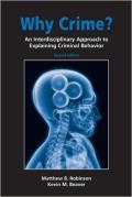 Why Crime?: An Interdisciplinary Approach to Explaining Criminal Behavior book cover